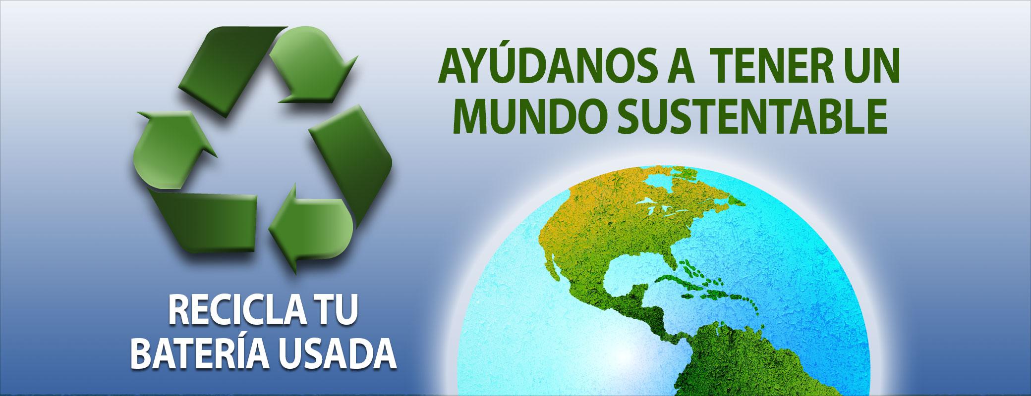 Reciclaje de Baterías en México Ayúdanos a tener un Mundo Sustentable Recicla tu Batería Usada LTH